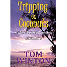 Tripping on Coconuts: An Author's Adventures and Misadventures in the Florida Keys