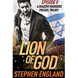 Lion of God: Episode II (A Shadow Warriors Prequel Trilogy Book 2)