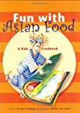 Fun with Asian Food, Devagi Sanmugam and Marijke Den Ouden, 0794603394