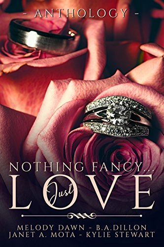 Nothing Fancy . . . Just Love: A Wedding Anthology
