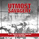 Utmost Savagery: The Three Days of Tarawa Audiobook by Joseph H. Alexander Narrated by Tom Weiner