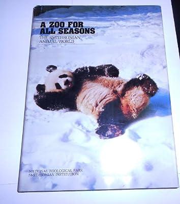 A Zoo For All Seasons: The Smithsonian Animal World