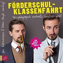 Förderschulklassenfahrt Hörspiel von Jan Böhmermann, Klaas Heufer-Umlauf Gesprochen von: Jan Böhmermann, Klaas Heufer-Umlauf
