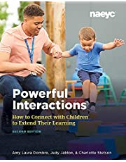 Powerful Interactions: How to Connect with Children to Extend Their Learning, Second Edition