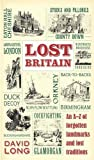 Lost Britain: An A-Z of forgotten landmarks and lost traditions