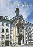 Munchen : Die Asamkirche, Bauer, Richard and Dischinger, Gabriele, 3795440289