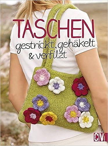 Taschen Gestrickt Gehäkelt Verfilzt Amazonde Bücher