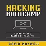 Hacking Bootcamp: Learning the Basics of Hacking | David Maxwell