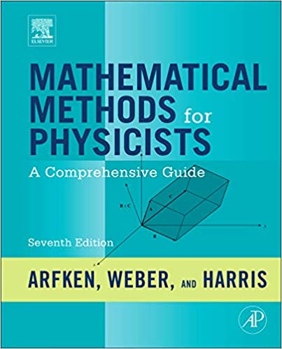 Mathematical Methods For Physicists A