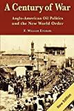 A Century of War, F. William Engdahl, 3981326326