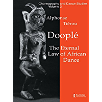 Dooplé: The Eternal Law of African Dance (Choreography and Dance Studies Series Book 2) book cover