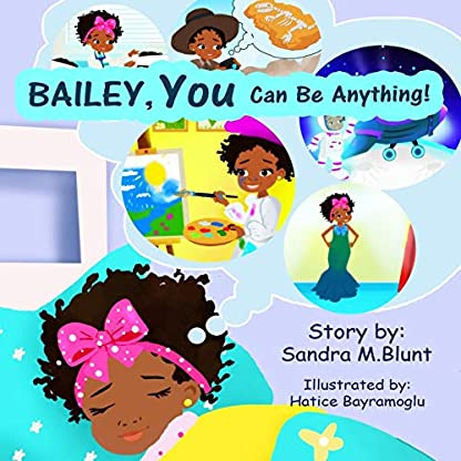 Bailey, YOU Can Be Anything!