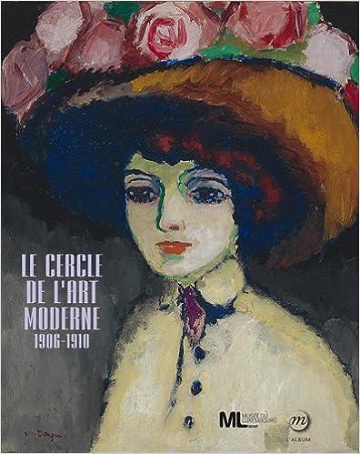 Téléchargement Le cercle de l'art moderne, 1906-1910 : L'album de l'exposition pdf