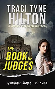 The Book of Judges: A Maura Garrison Mystery (The Maura Garrison Mysteries 1) by [Hilton, Traci Tyne]