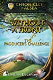 Without a Front - The Producer's Challenge (Chronicles of Alsea) (Volume 2)