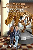 At the Museum, with Wandering Eyes (Before Happily Ever After Book 7)