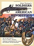 Don Troiani's Soldiers of the American Revolution, Don Troiani, James L. Kochan, 0811733238