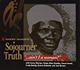 Sojourner Truth: Ain't I a Woman