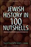 Jewish History in 100 Nutshells, Naomi E. Pasachoff and Robert J. Littman, 1568218869