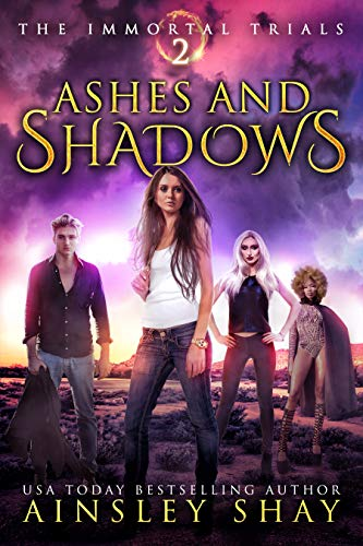 Ashes and Shadows (The Immortal Trials Book 2) by [Shay, Ainsley]