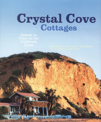 Crystal Cove Cottages: Islands in Time on the California Coast (Best Crystal Cove Cottage)