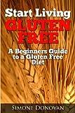 Start Living Gluten Free, Simone Donovan, 1491229667