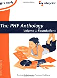The PHP Anthology: Object Oriented PHP Solution, Volume 1, Harry Fuecks, 0957921853