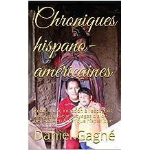 Chroniques hispano-américaines: Récits d'une initiation à l'espagnol lors de plusieurs voyages d'aide bénévole en Amérique hispanique (French Edition)