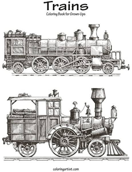 - Trains Coloring Book For Grown-Ups 1 (Volume 1) (9781537655093): Snels,  Nick: Books - Amazon.com