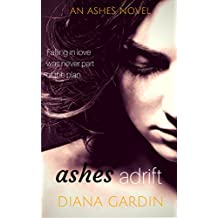 Ashes Adrift: A Sexy College Romance (The Ashes Series Book 3)