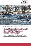 Guía Metodológica para el Diseño de Pequeñas Obras Hidráulicas, Herrera Oliva Claudia Soledad and Campos Gaytán José Rubén|Flores S. Ma., 3659084689