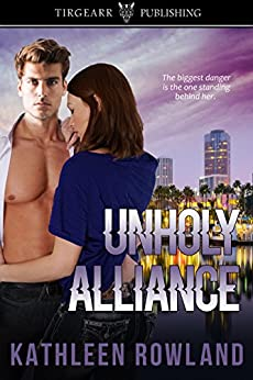 Unholy Alliance: Donahue Cousins Series: #2 by [Rowland, Kathleen]
