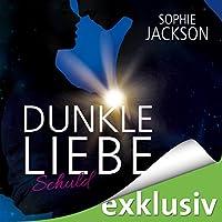 Schuld (Dunkle Liebe 1) Hörbuch von Sophie Jackson Gesprochen von: Irina von Bentheim