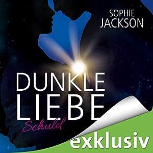 Schuld (Dunkle Liebe 1) Hörbuch