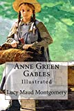 Anne Green Gables: Illustrated