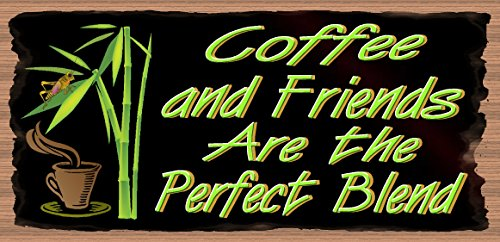 Coffee And Friends are the Perfect Blend - Coffee Sign