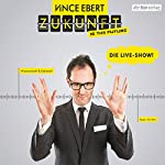 Zukunft is the Future: Die Live-Show | Vince Ebert