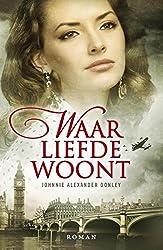 Waar liefde woont (Dutch Edition)
