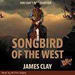 Songbird of the West | James Clay