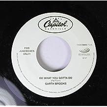 GARTH BROOKS 45 RPM DO WHAT YOU GOTTA DO / A FRIEND TO ME