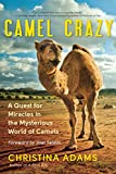 img - for Camel Crazy: A Quest for Miracles in the Mysterious World of Camels book / textbook / text book