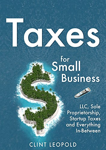 Taxes: For Small Businesses LLC Sole Proprietorship Startup Taxes