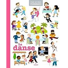 La danse (Mes années pourquoi - Imagerie) (French Edition)
