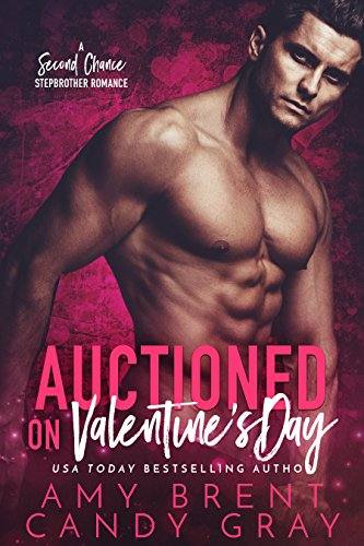 Auctioned on Valentine's Day: A Second Chance Stepbrother Romance cover