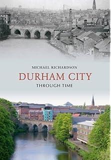 Durham City History Tour Amazon Co Uk Michael Richardson Books