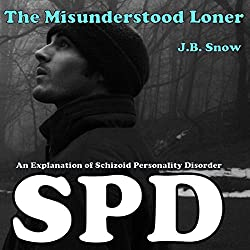 The Misunderstood Loner: An Explanation of Schizoid Personality Disorder