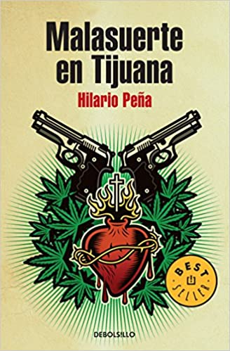 Amazon.com: Malasuerte en Tijuana (Spanish Edition) (9786073101073): Hilario Pena: Books
