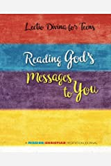 Lectio Divina for Teens: Reading God's Messages to You (MISSION:CHRISTIAN Meditation Journals) (Volume 1) Paperback