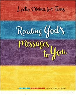 Amazon com: Lectio Divina for Teens: Reading God's Messages
