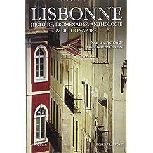 Lisbonne: Histoires, promenades, anthologie & dictionnaire